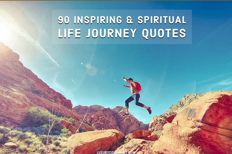90 Happy and Inspiring Life Journey Quotes