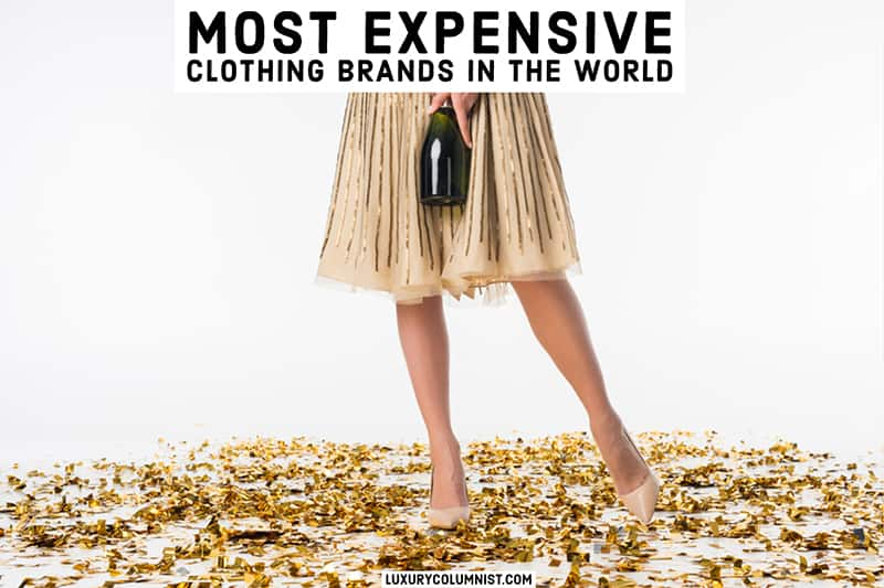 The most expensive clothing brands in the world
