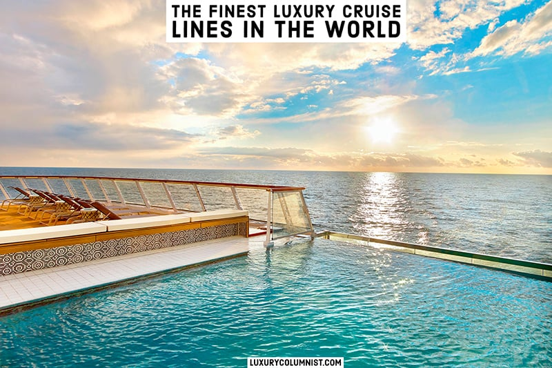 The best luxury cruise lines in the world